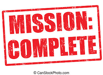Mission complete stamp - Mission complete grunge rubber...
