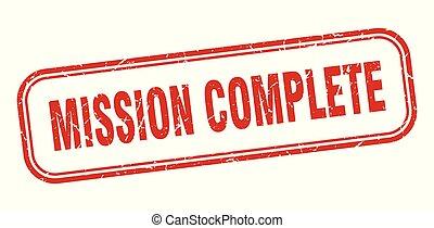 mission complete stamp. mission complete square grunge sign....
