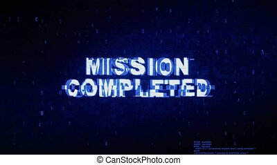Mission Completed Text Digital Noise Twitch Glitch...