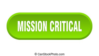 mission critical button. mission critical rounded green sign. mission critical