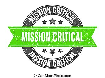 mission critical round stamp with green ribbon. mission critical