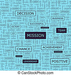 MISSION. Word cloud illustration. Tag cloud concept collage....