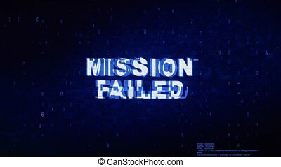 Mission Failed Text Digital Noise Twitch Glitch Distortion...