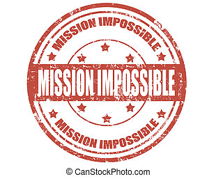 Mission impossible-stamp - Grunge rubber stamp with text...
