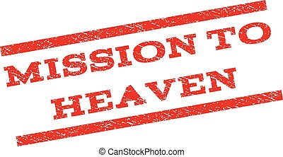 Mission To Heaven Watermark Stamp