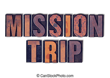 Mission Trip Concept Isolated Letterpress Word - The words...