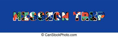 Mission Trip Concept Word Art Illustration - The word...