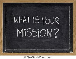 mission?, was, dein