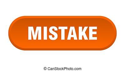 mistake button. mistake rounded orange sign. mistake