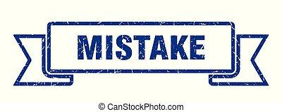 mistake grunge ribbon. mistake sign. mistake banner
