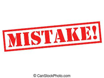 mistake!