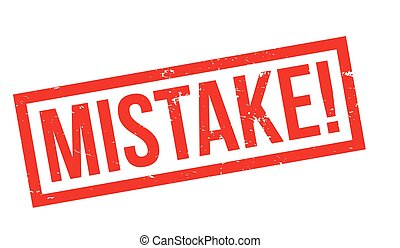 Mistake rubber stamp. Grunge design with dust scratches. ...