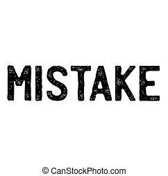 mistake stamp on white background . Sign, label sticker