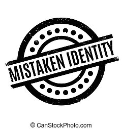 Mistaken Identity rubber stamp. Grunge design with dust ...