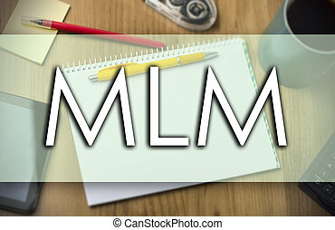 MLM - business concept with text - MLM - business concept...