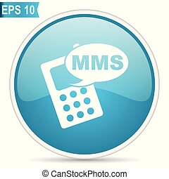 Mms blue glossy round vector icon in eps 10. Editable modern design internet button on white background.