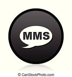 Mms vector black icon. Round message sign. Web symbol.
