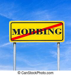 Mobbing forbidden traffic warning sign - Conceptual image of...