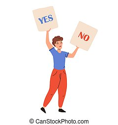 Mobile - Activist man standing and holding YES and NO ...