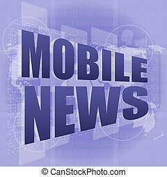 mobile news words on digital touch screen, business concept