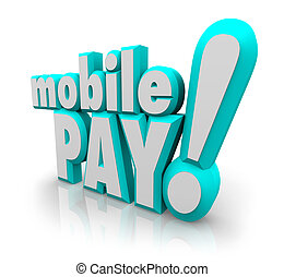Mobile Pay 3d Words Cell Smart Phone Payment Store App
