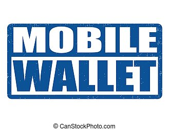 Mobile wallet stamp - Mobile wallet grunge rubber stamp on...