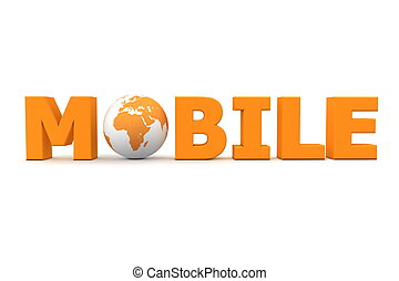 Mobile World Orange - orange word Mobile with 3D globe...