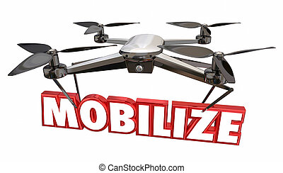 Mobilize Launch Liftoff Take Action Drone 3d Render...
