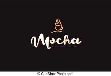 mocha word text logo with coffee cup symbol idea typography...