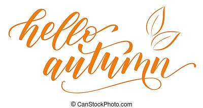 Modern brush calligraphy Hello Autumn - Handwritten brush...