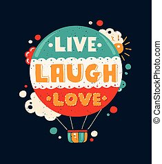 Modern flat design hipster illustration with quote phrase Live, Laugh, Love