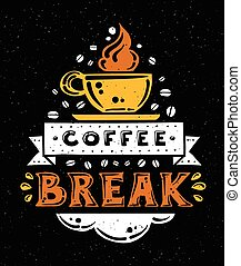 Modern flat design hipster illustration with quote phrase Coffee Break