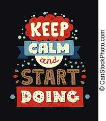 Modern flat design hipster illustration with quote phrase Keep Calm And Start Doing