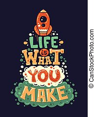 Vector modern flat design hipster illustration with quote phrase Life Is What You Make