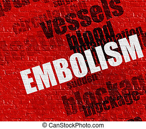 Modern healthcare concept: Embolism on the Red Brickwall . -...