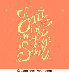 "Modern vector creative poster with ""Jazz in my soul"" text."