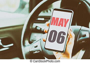 mois, année, jour, coloring., 6th., 6, mai, placé, artistique, printemps, smartphone, mois, concept, interior., womans, voiture, calendrier, main, date., écran
