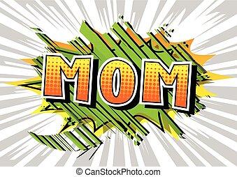 Mom - Comic book style word.