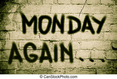 Monday Again Concept