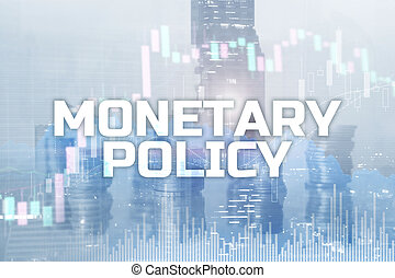Monetary policy concept. Business finance.