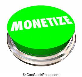 Monetize Button Make Money Revenue Stream 3d Illustration