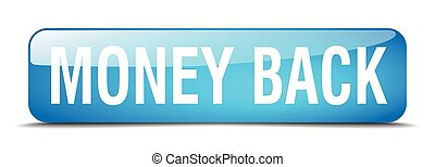 money back blue square 3d realistic isolated web button