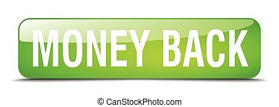 money back green square 3d realistic isolated web button