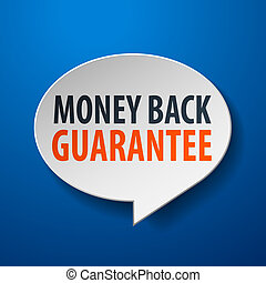 Money Back Guarantee 3d Speech Bubble on Blue background