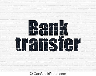 Money concept: Bank Transfer on wall background