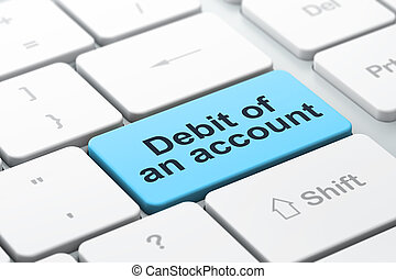 Money concept: Debit of An account on computer keyboard background