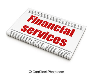 Money concept: newspaper headline Financial Services on White background, 3D rendering
