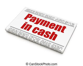 Money concept: newspaper headline Payment In Cash