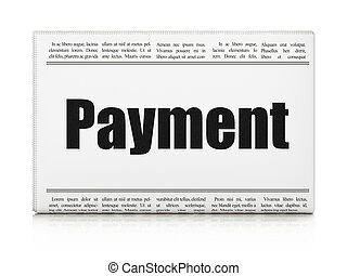 Money concept: newspaper headline Payment