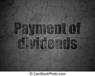 Money concept: Payment Of Dividends on grunge wall background